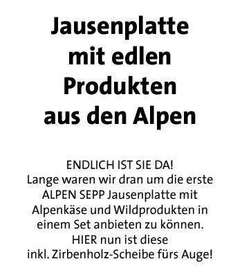Jausenplatte mit edlen Produkten aus den Alpen - Kurzinfo