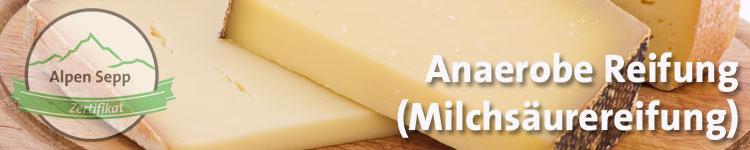 Anaerobe Reifung im Käse Wiki vom Alpen Sepp
