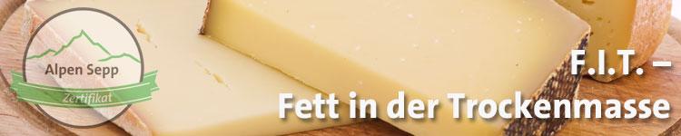F.I.T. - Fett in der Trockenmasse im Käse Wiki vom Alpen Sepp