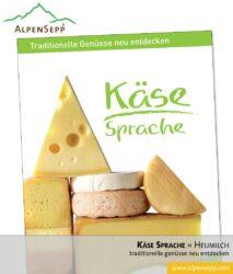 Käse Sprache. Traditionelle Genüsse neu entdecken. (Download)