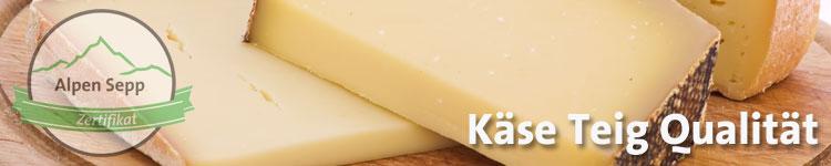 Käse Teig Qualität im Käse Wiki vom Alpen Sepp