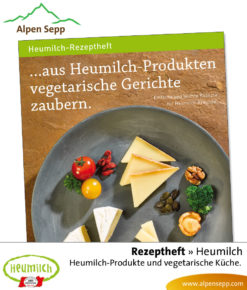 Heumilch Rezeptheft: Aus Heumilch Produkten vegetarische Gerichte zaubern